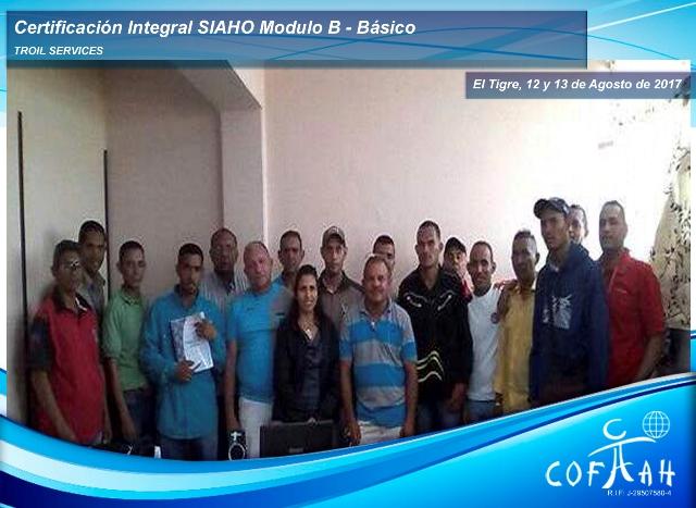 Certificación Integral SIAHO Módulo B – Básico (TROIL Services) El Tigre - Venezuela Certificación Integral SIAHO Módulo B – Básico (TROIL Services) El Tigre