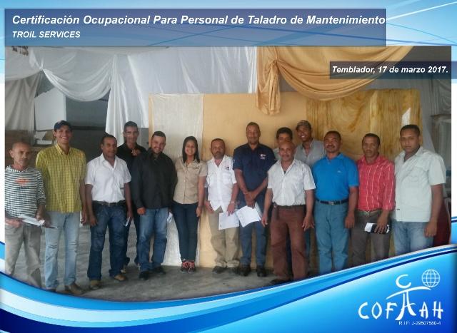 Certificación Ocupacional para Personal de Taladros de Matenimiento (TROIL Services) Temblador